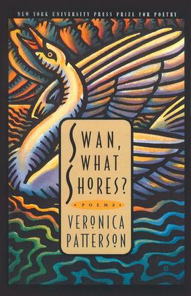 Swan, What Shores? by Veronica Patterson, Poet, Loveland Colorado